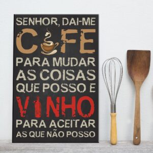 Placa Decorativa MDF Frase Vinho e Café
